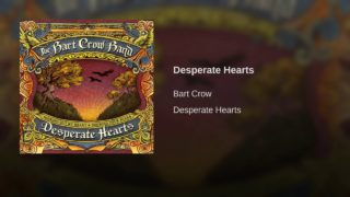 Bart Crow Band - Desperate Hearts