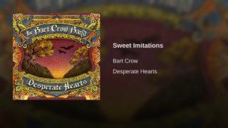 Bart Crow Band - Sweet Imitations