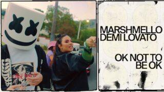 Demi Lovato, Marshmello - Ok Not To Be Ok