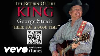 george strait here for a good time youtube music 320x180 - George Strait - Here For A Good Time