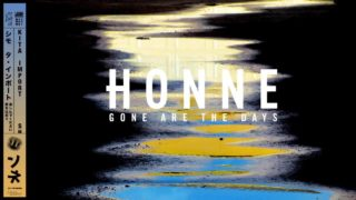 honne gone are the days youtube music 320x180 - Honne - Gone Are The Days