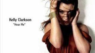 Kelly Clarkson - Hear Me
