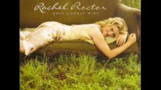 Rachel Proctor - Baby Dont Let Me Go