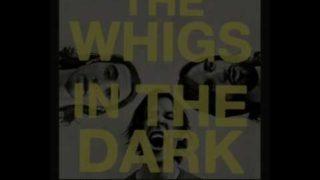 the whigs kill me carolyne youtube music 320x180 - The Whigs - Kill Me Carolyne